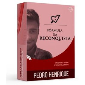 Livro Ebook A Fórmula Da Reconquista Pedro Henrique + Bônus