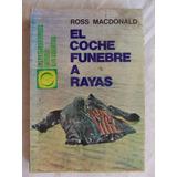 Coche Funebre A Rayas Ross Macdonald Novela Negra Policiaco