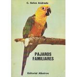 Pajaros Familiares - C. Selva Andrade