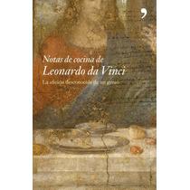 Notas De Cocina De Leonardo Da Vinci; Shelagh R Envío Gratis
