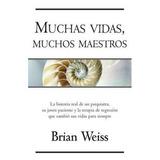 Muchas Vidas Muchos Maestros - Brian Weiss - Vergara - Edicb