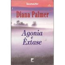 Agonia E Êxtase - Diana Palmer Bestseller 54