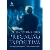 Pregação Expositiva Hernandes Dias Lopes Hagnos