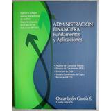 Administración Financiera Fundamentos Y Aplicaciones Garcia