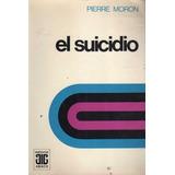 El Suicidio Pierre Moron Editorial Abaco Psicologia