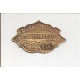 Chapa Patente De Municipalidad De Cl. Dorrego - 1912-