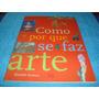 Livro Como E Porque Se Faz Arte Alizabeth Newbery Arte Som