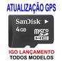 Atualização Gps Igo Cartão Memória 4gb Avisa Radares E 3d