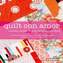 Quilt Con Amor: Colchas, Cojines, Bolsos, Mantas Y Cortinas