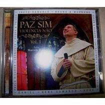 Cd Original - Padre Marcelo Rossi - Paz Sim, Violencia Não