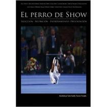 El Perro De Show; Francisco Fernández,sandra Su Envío Gratis