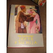 Libro Jefte Y Su Hija, Lion Feuchtwanger, Año 1958