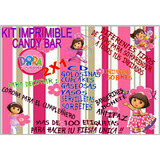 Kit Imprimible Candy Bar Dora La Exploradora! Completo!! 2x1