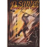 O Santo Brinca Com Fogo - Leslie Charteris 1951 O Cruzeiro