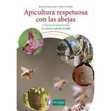 Apicultura Respetuosa Con Las Abejas: Colmenas De Biodivers