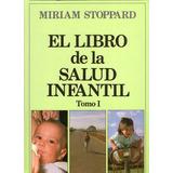 El Libro De La Salud Infantil - 2 Volumenes