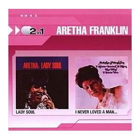 Cd Aretha Franklin - Lady Soul+i Never Loved...(novo/aberto)