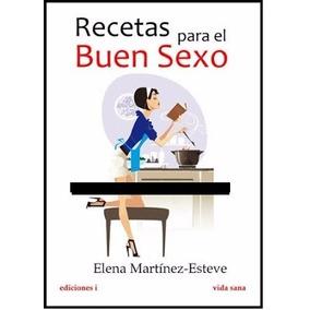 Libro Recetas Para El Buen Sexo