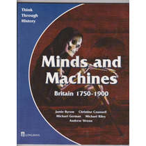 Minds And Machines. Britain 1750 - 1900.¡¡oferta!! Nuevo