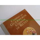 Libro Camino De Guerreros, Codigos De Reyes Superacion
