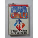 Cassette Viva Chile Cuecas Viejitas Pero Guenonas