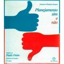 Livro Planejamento Sim E Não Francisco Whitaker Ferreira