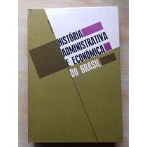 Livro - História Administrativa E Econômica Do Brasil Vol.1