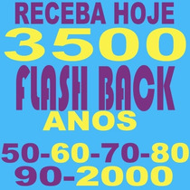 Musicas 3500 Flashback 60 70 80 90 2000 Download Imediato!