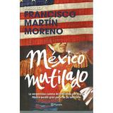 México Mutilado Francisco Martin Del Campo