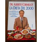 Dr. Alberto Cormillot. La Dieta Del 2000. Paidos.