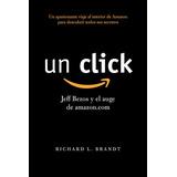 Un Click Jeff Bezos Y El Auge - Richard L.brandt Pdf