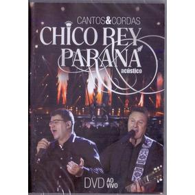 Dvd Chico Rey E Paraná - Cantos E Cordas Ao Vivo (lacrado)