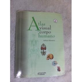 - Atlas Visual Do Corpo Humano Editora Rideel.