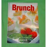 Revista Para Ti Cocina Brunch En Casa