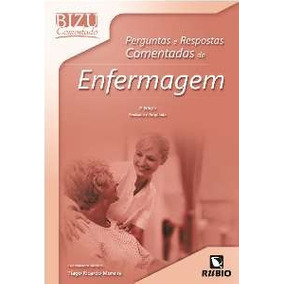 Bizu Comentado - Perguntas E Respostas De Enfermagem 2ª Ed.