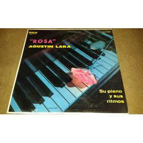 Disco Acetato De Agustin Lara Su Piano Y Sus Ritmos, Rosa