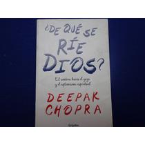 Deepak Chopra, ¿de Qué Se Ríe Dios?