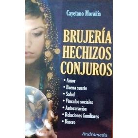Brujería Hechizos Conjuros Amor Buena Suerte Salud Moraitis