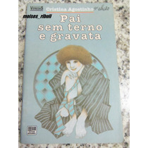 Livro Pai Sem Terno E Gravata C. Agostinho Cod 0