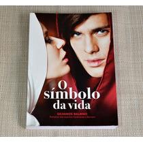 Livro O Símbolo Da Vida Romance Espírita Gilvanize Balbino