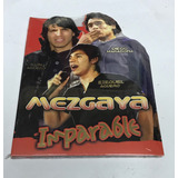 Cd Mezgaya Imparable Nuevo +cd Pibes Chorros Regalo
