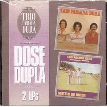 Cd Trio Parada Dura - Dose Dupla 2 Lps - Novo***