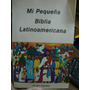 Mi Pequeña Biblia Latinoamericana.
