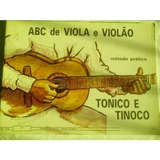 Método Pratico Abc Da Viola E Violão Tonico E Tinoco