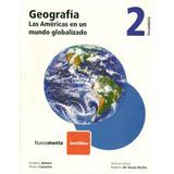 Geografia 2 Las Américas En Un Mundo Globalizado /santillana