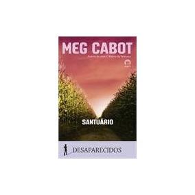 Santuário - Desaparecidos Vol. 4 - Meg Cabot
