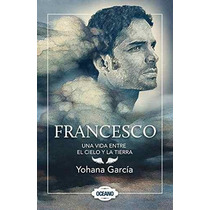 Libro Francesco: Una Vida Entre El Cielo Y La Tierra - Nuevo
