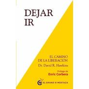 Dejar Ir El Camino De La Liberacion - David Hawkins - Libro