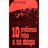 10 Problemas Retan A Un Obispo