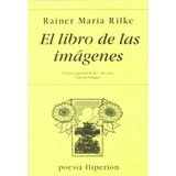 Rainer Maria Rilke Libro De Las Imágenes Bilingüe Hiperión